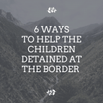 how to help kids detained at the border