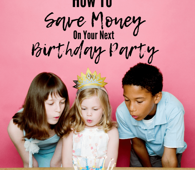 How to Save Money on Birthday Parties