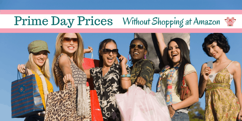 Prime Day Prices without Shopping at Amazon